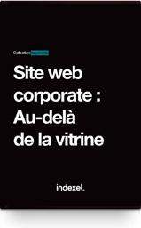 Site web corporate : <br>au-delà  de la vitrine