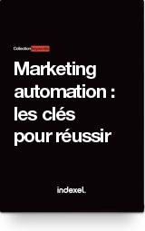 Marketing automation : <br>les clés pour réussir