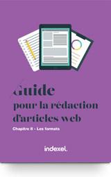 Guide pour la rédaction d'articles web <br>Les formats de contenus
