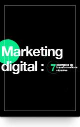 Marketing digital pour l'IT :<br>réussir la transformation