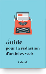 Guide pour la rédaction d'articles web <br>Le papier parfait en 5 règles