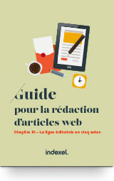 Guide pour la rédaction d'articles web <br>la ligne éditoriale