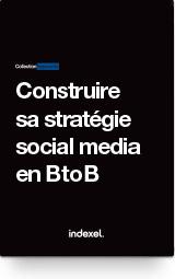 E-book : comment construire sa stratégie social media en BtoB ?