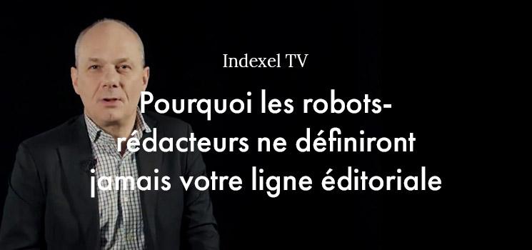 Pourquoi les robots-rédactaurs ne définiront jamais votre ligne éditoriale