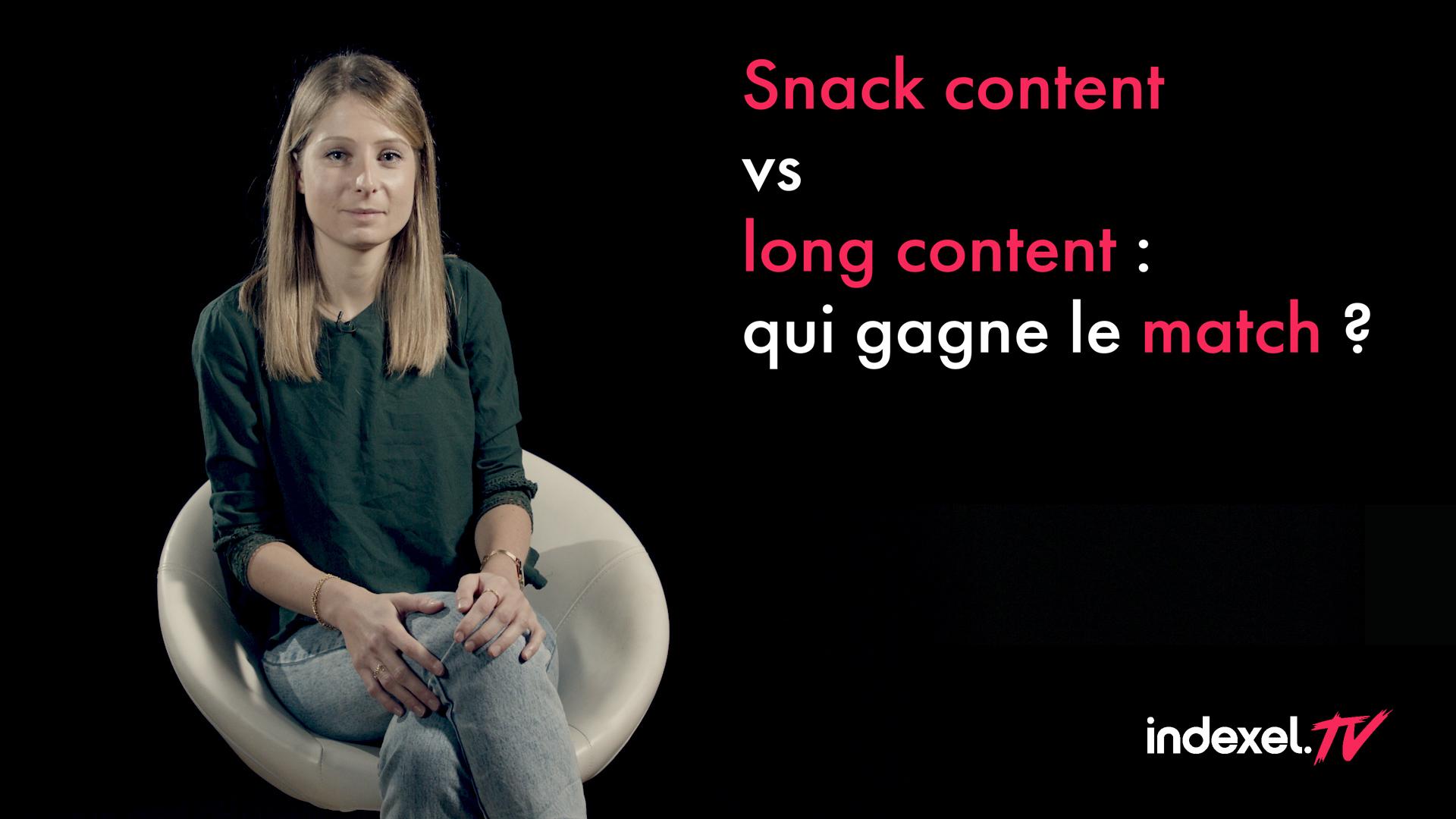 Edito #8 : Snack Content vs Long Content